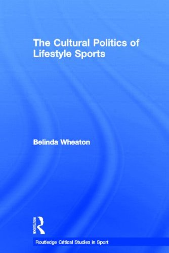 9780415478571: The Cultural Politics of Lifestyle Sports (Routledge Critical Studies in Sport)