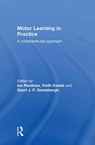 9780415478632: Motor Learning in Practice: A Constraints-Led Approach