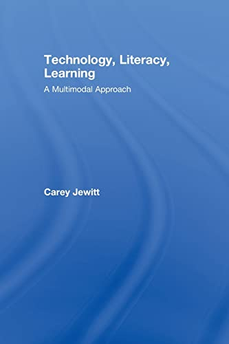 9780415478830: Technology, Literacy, Learning: A Multimodal Approach