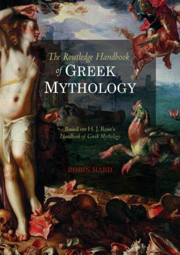 The Routledge Handbook of Greek Mythology: Based on H.J. Rose's Handbook of Greek Mythology (0415478901) by Robin Hard