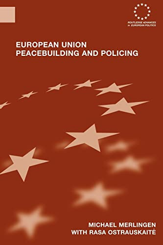 9780415479646: European Union Peacebuilding and Policing: Governance and the European Security and Defence Policy (Routledge Advances in European Politics)