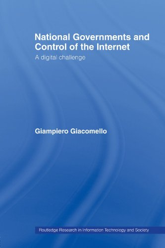 9780415479714: National Governments and Control of the Internet: A Digital Challenge (Routledge Research in Information Technology and Society)