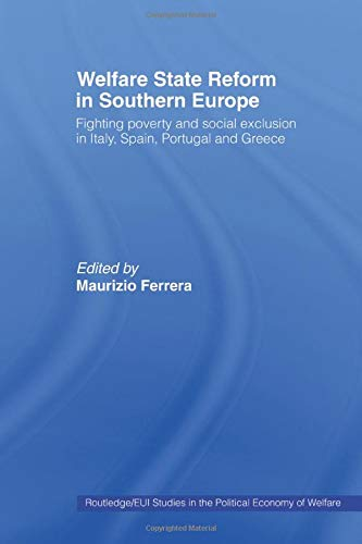9780415479820: Welfare State Reform in Southern Europe: Fighting Poverty and Social Exclusion in Greece, Italy, Spain and Portugal (Routledge/Eui Studies in the Political Economy of Welfare)