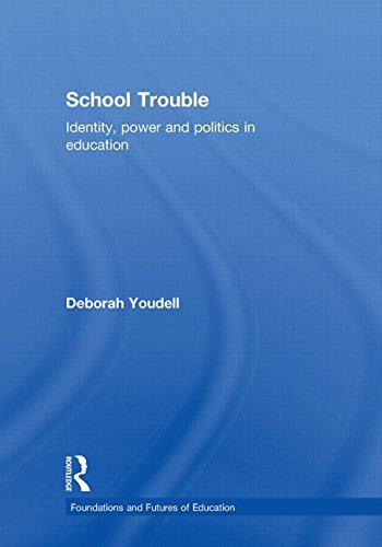 9780415479875: School Trouble: Identity, Power and Politics in Education (Foundations and Futures of Education)