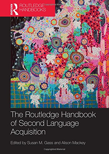 9780415479936: The Routledge Handbook of Second Language Acquisition (Routledge Handbooks in Applied Linguistics)