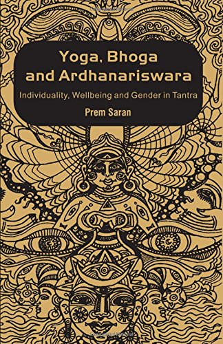 9780415480017: Yoga, Bhoga and Ardhanariswara: Individuality, Wellbeing and Gender in Tantra