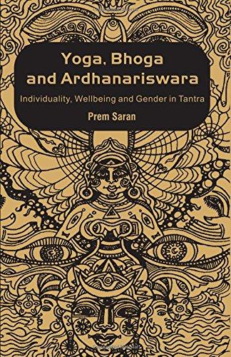 9780415480017: Yoga, Bhoga and Ardhanariswara: Individuality, Wellbeing and Gender in Tantra