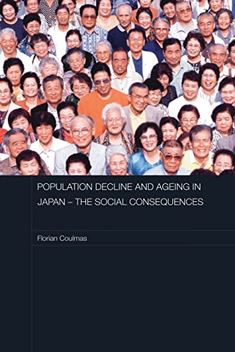 9780415480116: Population Decline and Ageing in Japan - The Social Consequences (Routledge Contemporary Japan Series)