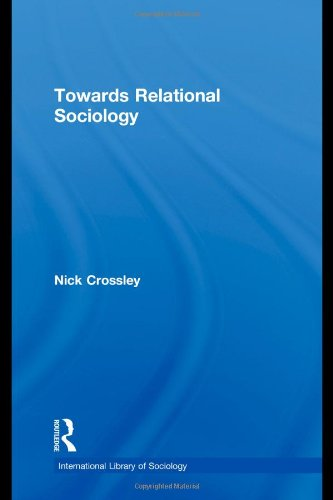 9780415480147: Towards Relational Sociology (International Library of Sociology)