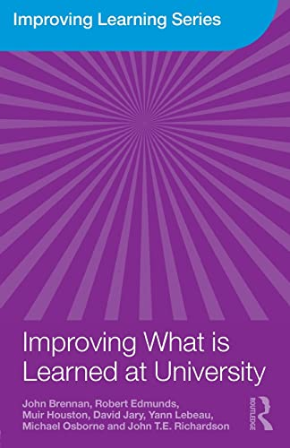 Improving What is Learned at University: An: Brennan, John, Edmunds,