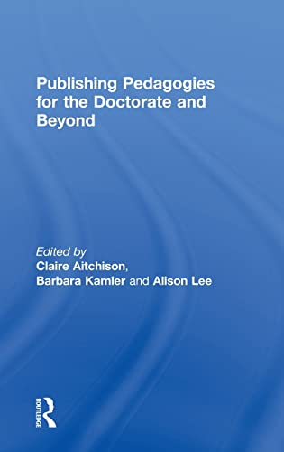 9780415480185: Publishing Pedagogies for the Doctorate and Beyond
