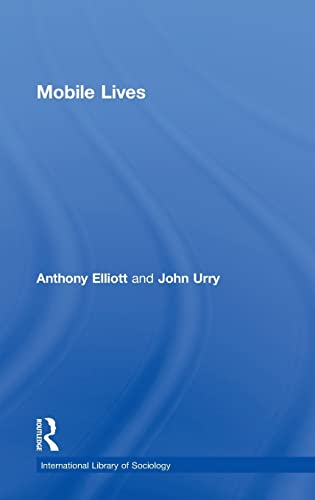 9780415480208: Mobile Lives (International Library of Sociology)