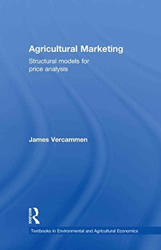 9780415480437: Agricultural Marketing: Structural Models for Price Analysis (Routledge Textbooks in Environmental and Agricultural Economics)