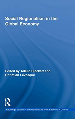9780415480529: Social Regionalism in the Global Economy (Routledge Studies in Employment and Work Relations in Context)