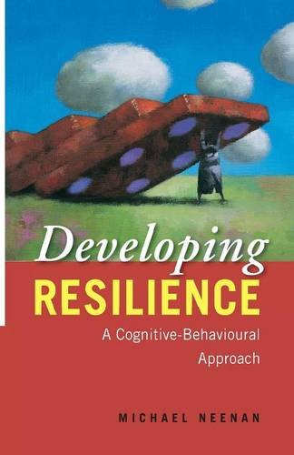 9780415480680: Developing Resilience: A Cognitive-Behavioural Approach