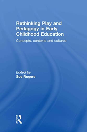9780415480758: Rethinking Play and Pedagogy in Early Childhood Education: Concepts, Contexts and Cultures