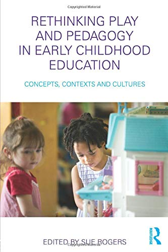 9780415480765: Rethinking Play and Pedagogy in Early Childhood Education: Concepts, Contexts and Cultures