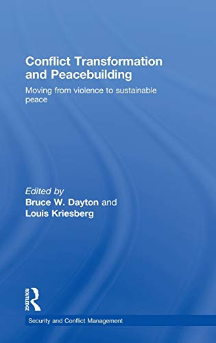 9780415480840: Conflict Transformation and Peacebuilding: Moving From Violence to Sustainable Peace (Routledge Studies in Security and Conflict Management)