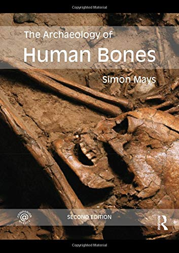 9780415480901: The Archaeology of Human Bones