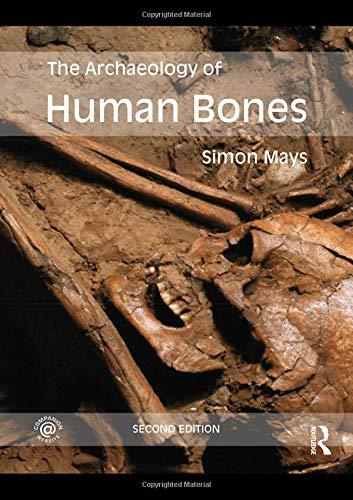 9780415480901: The Archaeology of Human Bones