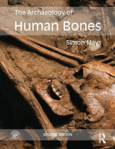 9780415480918: The Archaeology of Human Bones