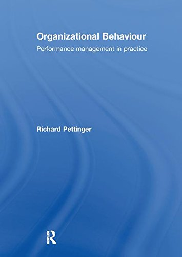 Organizational Behaviour: Performance Management in Practice. Richard Pettinger: Pettinger, Richard