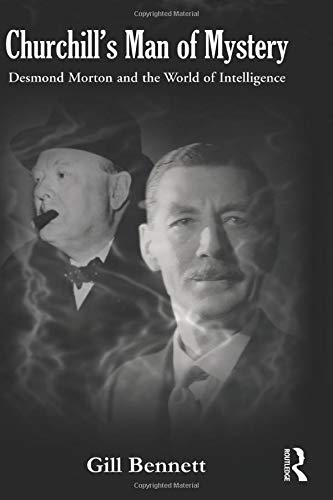 9780415481687: Churchill's Man of Mystery: Desmond Morton and the World of Intelligence (Government Official History Series)