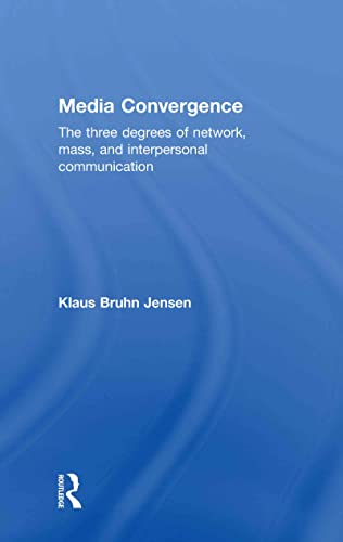 9780415482035: Media Convergence: The Three Degrees of Network, Mass and Interpersonal Communication