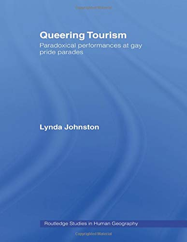 9780415482103: Queering Tourism: Paradoxical Performances of Gay Pride Parades