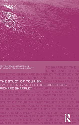 9780415482172: The Study of Tourism: Past Trends and Future Directions (Contemporary Geographies of Leisure, Tourism and Mobility)