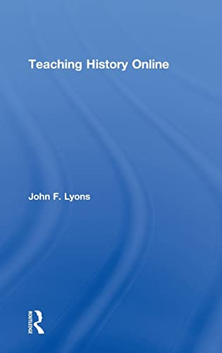 9780415482219: Teaching History Online