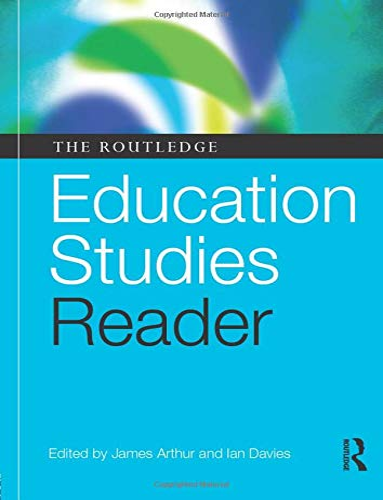 The Routledge Education Studies Reader: Arthur, James (Edited