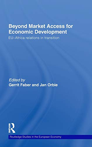 Beyond Market Access for Economic Development : EU-Africa Relations in Transition (Routledge ...