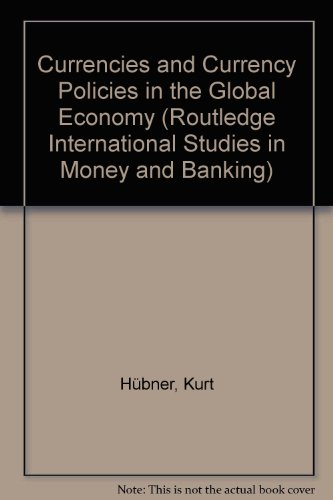 9780415482653: Currencies and Currency Policies in the Global Economy (Routledge International Studies in Money and Banking)