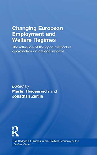 9780415482783: Changing European Employment and Welfare Regimes: The Influence of the Open Method of Coordination on National Reforms (Routledge Studies in the Political Economy of the Welfare State)