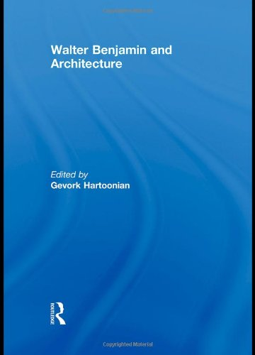 9780415482929: Walter Benjamin and Architecture