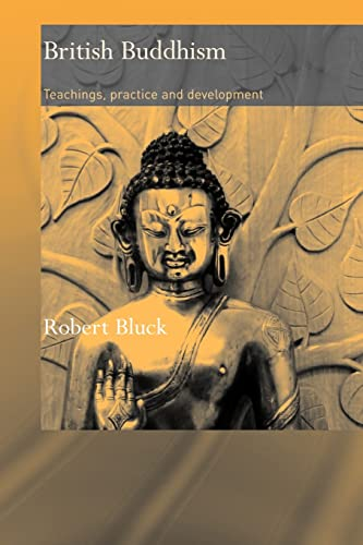 9780415483087: British Buddhism: Teachings, Practice and Development (Routledge Critical Studies in Buddhism)