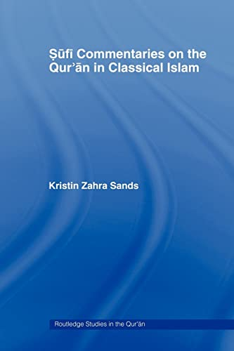 9780415483148: Sufi Commentaries on the Qur'an in Classical Islam (Routledge Studies in the Qur'an)