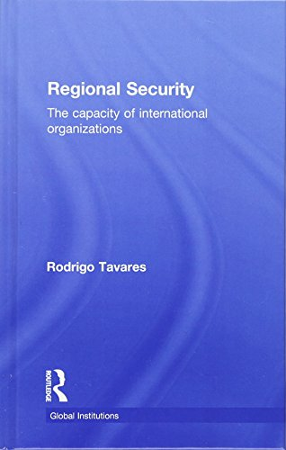9780415483407: Regional Security: The Capacity of International Organizations (Global Institutions)