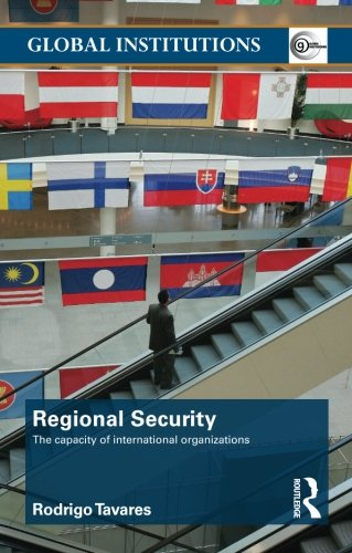 9780415483414: Regional Security: The Capacity of International Organizations (Global Institutions)