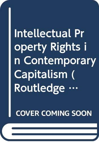 9780415483469: Intellectual Property Rights in Contemporary Capitalism (Routledge Studies in the Modern World Economy)