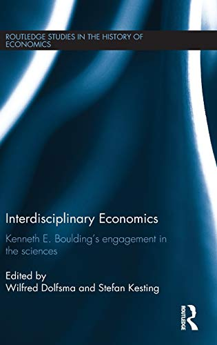 9780415483476: Interdisciplinary Economics: Kenneth E. Boulding's Engagement in the Sciences (Routledge Studies in the History of Economics)