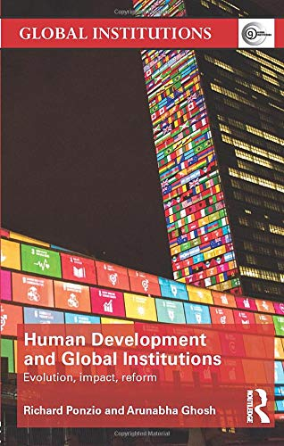 9780415483605: Human Development and Global Institutions: Evolution, Impact, Reform