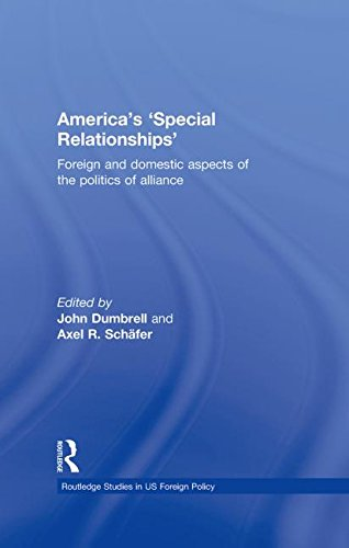 9780415483766: America's 'Special Relationships': Foreign and Domestic Aspects of the Politics of Alliance (Routledge Studies in US Foreign Policy)