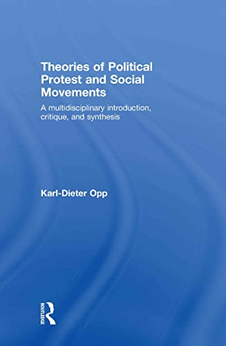 9780415483889: Theories of Political Protest and Social Movements: A Multidisciplinary Introduction, Critique, and Synthesis