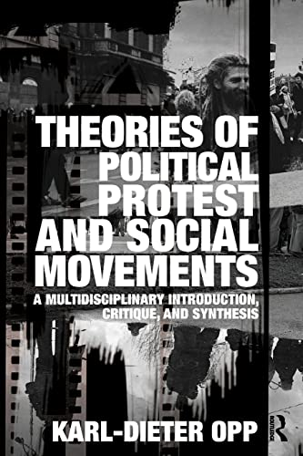 9780415483896: Theories of Political Protest and Social Movements: A Multidisciplinary Introduction, Critique, and Synthesis