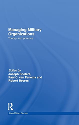 9780415484060: Managing Military Organizations: Theory and Practice (Cass Military Studies)