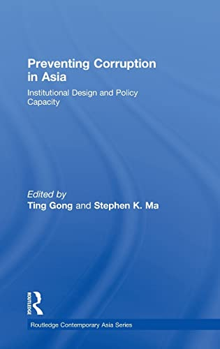 9780415484084: Preventing Corruption in Asia: Institutional Design and Policy Capacity (Routledge Contemporary Asia Series)