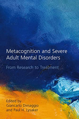 9780415484237: Metacognition and Severe Adult Mental Disorders: From Research to Treatment