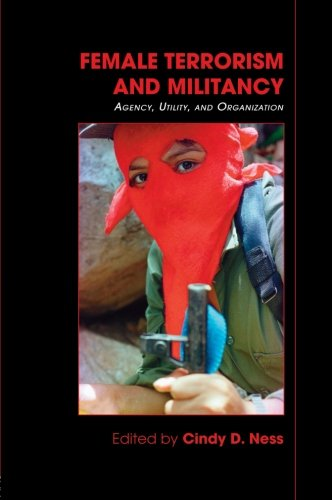 9780415484275: Female Terrorism and Militancy: Agency, Utility, and Organization (Contemporary Security Studies)